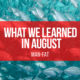 What we learned in August
