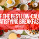 Low calorie satisfying breakfasts: 7 of the best
