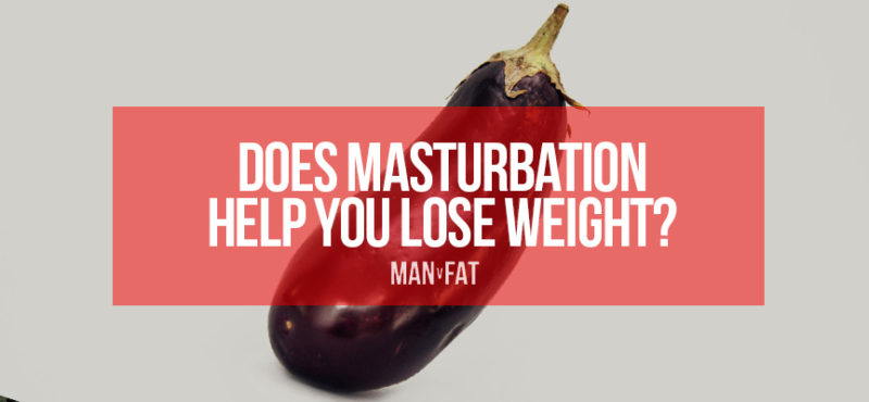 Does masturbation help you lose weight