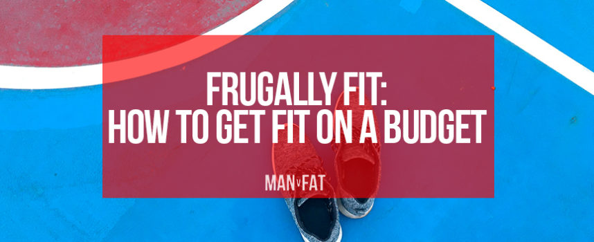 Frugally fit: how to get fit on a budget