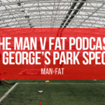 Photo: The MAN v FAT Podcast St George's Park special