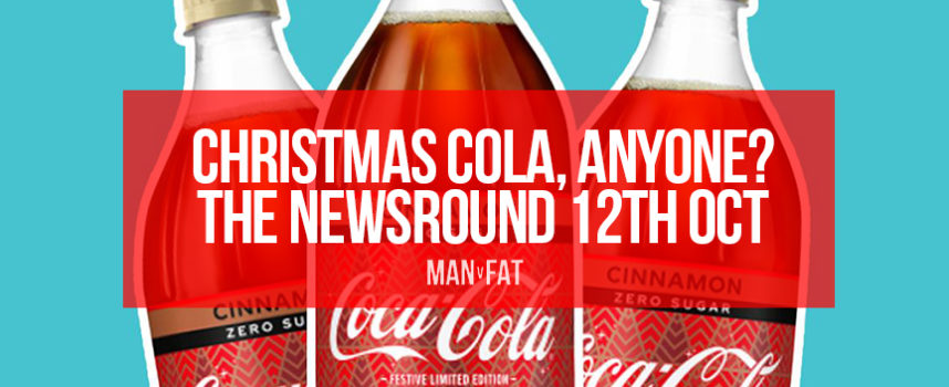 Christmas cola, anyone? The MAN v FAT Newsround 12th October