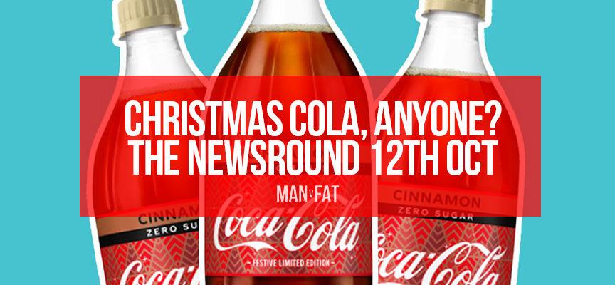 Christmas cola, anyone? The MAN v FAT Newsround 12th October