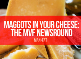 Maggots in your cheese, anyone? The MVF Newsround 2/11/18