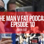 Photo: The MAN v FAT Podcast – Episode 10