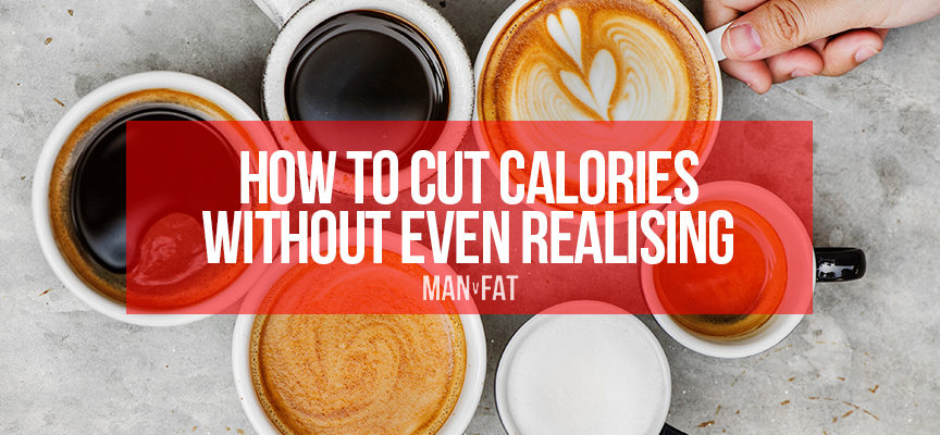 How to cut calories without realising it