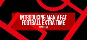 Photo: Introducing MAN v FAT Football Extra Time