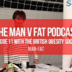 Photo: The MAN v FAT Podcast – Episode 11 with the British Obesity Society