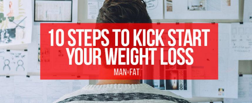 10 steps to kickstart your weight loss