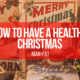 How to have a healthy Christmas