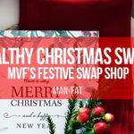Photo: Healthy Christmas swaps: the MVF Festive Swap Shop!