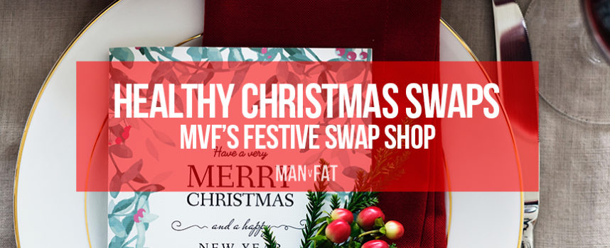 Healthy Christmas swaps: the MVF Festive Swap Shop!