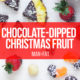 Recipe: Chocolate dipped Christmas fruit
