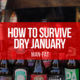 How to survive Dry January