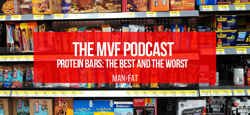 The MAN v FAT Podcast episode 17: Protein bars